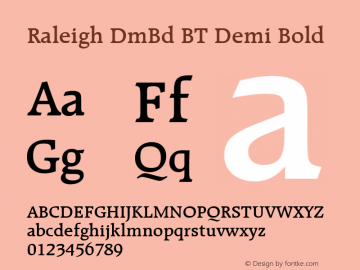 Raleigh DmBd BT Demi Bold mfgpctt-v1.28 Friday, April 3, 1992 10:06:45 am (EST) Font Sample