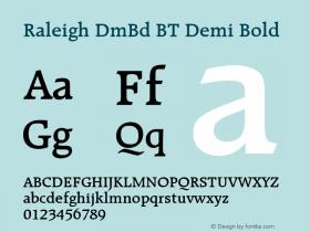 Raleigh DmBd BT Demi Bold mfgpctt-v4.4 Dec 29 1998 Font Sample
