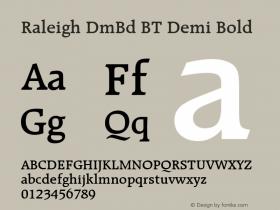Raleigh DmBd BT Demi Bold Version 2.001 mfgpctt 4.4 Font Sample