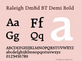 Raleigh DmBd BT Demi Bold mfgpctt-v1.52 Thursday, January 28, 1993 2:43:29 pm (EST) Font Sample