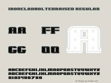 IronCladBoltedRaised Regular 001.000 Font Sample