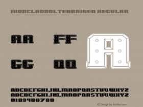 IronCladBoltedRaised Regular Macromedia Fontographer 4.1.5 7/7/99 Font Sample