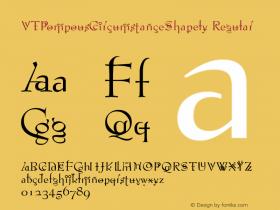 VTPompousCircumstanceShapely Regular Macromedia Fontographer 4.1.2 3/13/96 Font Sample
