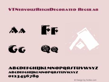 VTNervouzReichDecorated Regular Macromedia Fontographer 4.1.2 3/13/96 Font Sample