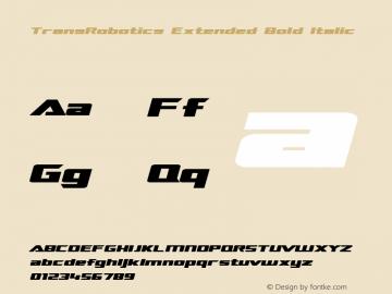 TransRobotics Extended Bold Italic Macromedia Fontographer 4.1 3/12/99 Font Sample