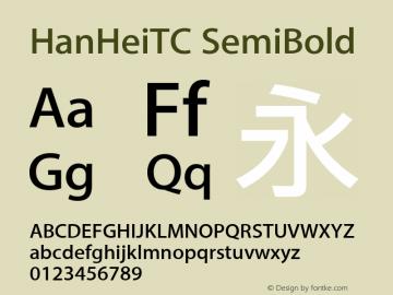 HanHeiTC SemiBold Version 10.11d24e2图片样张