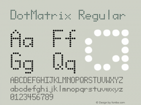 DotMatrix Regular 001.000 Font Sample