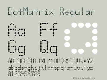 DotMatrix Regular 001.000 Font Sample