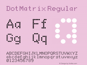 DotMatrix Regular 001.001 Font Sample