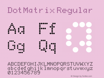 DotMatrix Regular 001.001 Font Sample