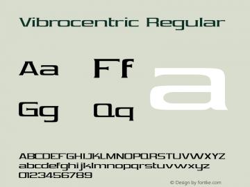 Vibrocentric Regular Version 1.10 Font Sample