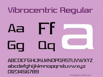Vibrocentric Regular Version 2.0; 1999; initial release Font Sample