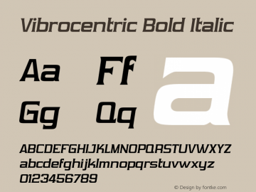 Vibrocentric Bold Italic Version 2.0; 1999; initial release Font Sample