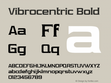 Vibrocentric Bold Version 2.0; 1999; initial release Font Sample