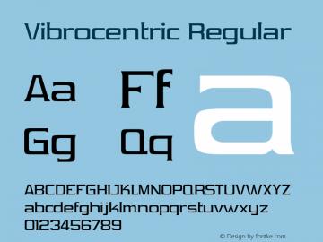 Vibrocentric Regular Version 2.1; 2001 Font Sample