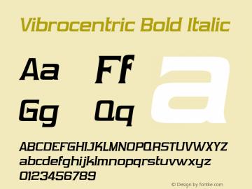 Vibrocentric Bold Italic Version 2.100 2004 Font Sample