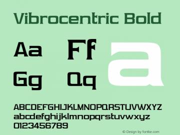Vibrocentric Bold Version 2.100 2004 Font Sample