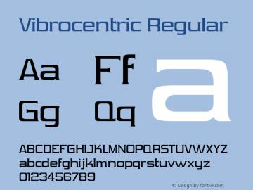 Vibrocentric Regular Version 2.100 2004 Font Sample