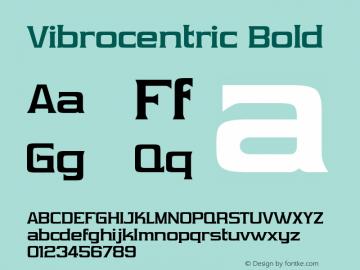 Vibrocentric Bold OTF 3.000;PS 001.001;Core 1.0.29 Font Sample