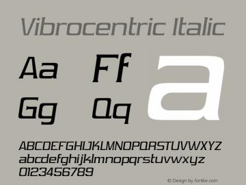 Vibrocentric Italic OTF 3.000;PS 001.001;Core 1.0.29 Font Sample