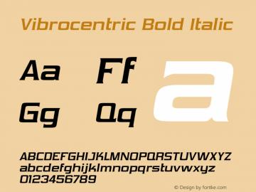 Vibrocentric Bold Italic Version 4.000 Font Sample