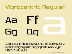 Vibrocentric Regular Version 4.000 Font Sample