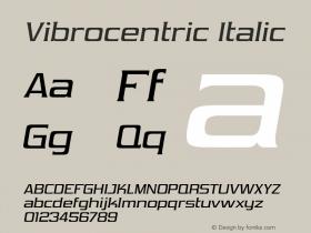 Vibrocentric Italic Version 4.000 Font Sample