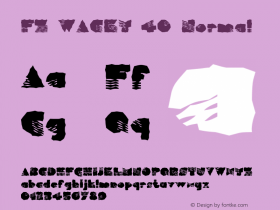 FZ WACKY 40 Normal 1.0 Fri Jan 28 15:49:38 1994 Font Sample