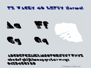 FZ WACKY 40 LEFTY Normal 1.0 Fri Jan 28 15:49:38 1994 Font Sample