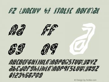 FZ WACKY 41 ITALIC Normal 1.0 Fri Jan 28 16:20:55 1994 Font Sample