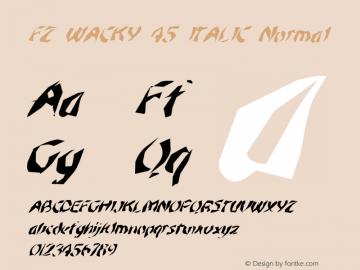 FZ WACKY 45 ITALIC Normal 1.0 Sun Jan 30 15:54:14 1994 Font Sample