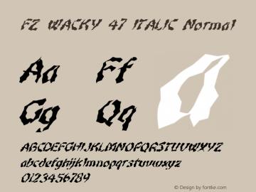 FZ WACKY 47 ITALIC Normal 1.0 Sun Jan 30 16:16:37 1994 Font Sample