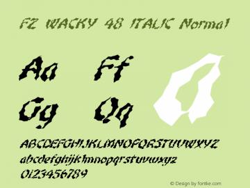 FZ WACKY 48 ITALIC Normal 1.0 Sun Jan 30 16:25:21 1994 Font Sample