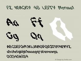 FZ WACKY 48 LEFTY Normal 1.0 Sun Jan 30 16:25:21 1994 Font Sample