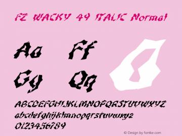FZ WACKY 49 ITALIC Normal 1.0 Sun Jan 30 16:34:20 1994 Font Sample