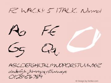 FZ WACKY 5 ITALIC Normal 1.0 Tue Feb 01 12:26:59 1994 Font Sample
