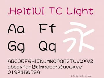 .HeitiUI TC Light Version 0.20 August 4, 2014 Font Sample