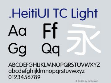 .HeitiUI TC Light Version 0.00 December 5, 2014 Font Sample