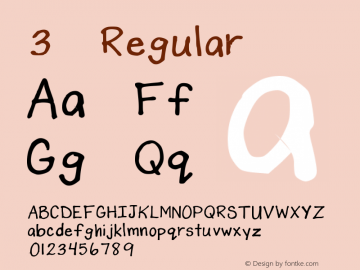 3哥 Regular Version 1.00 March 9, 2015, initial release Font Sample