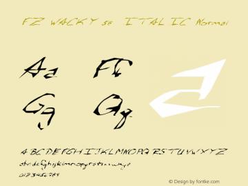 FZ WACKY 58 ITALIC Normal 1.0 Mon Feb 07 19:12:00 1994 Font Sample