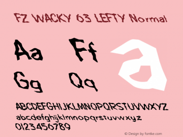 FZ WACKY 63 LEFTY Normal 1.0 Wed Apr 27 16:40:15 1994 Font Sample