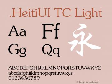 .HeitiUI TC Light Version 6.02 December 27, 2014 Font Sample