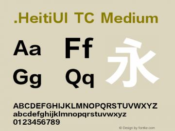 .HeitiUI TC Medium Version 1.00 July 26, 2015, initial release Font Sample