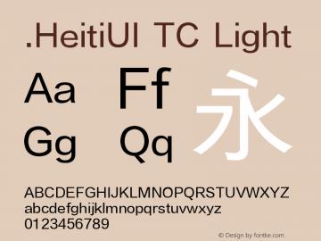 .HeitiUI TC Light Version 1.00 July 26, 2015, initial release Font Sample