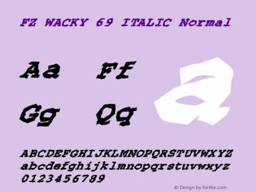 FZ WACKY 69 ITALIC Normal 1.000 Font Sample