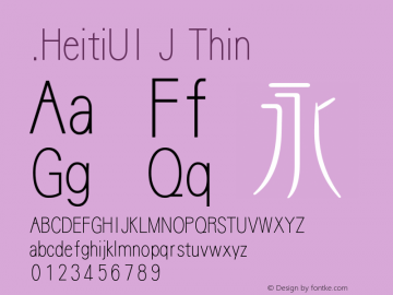 .HeitiUI J Thin 10.0d4e2 Font Sample