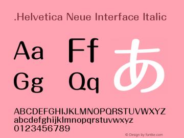 .Helvetica Neue Interface Italic 10.0d38e9 Font Sample