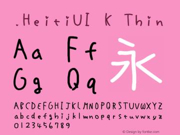 .HeitiUI K Thin 10.0d4e2 Font Sample
