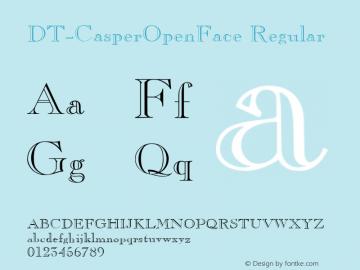 DT-CasperOpenFace Regular 001.003 Font Sample