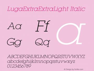 LugaExtraExtraLight Italic Version 1.000;PS 001.001;hotconv 1.0.38 Font Sample